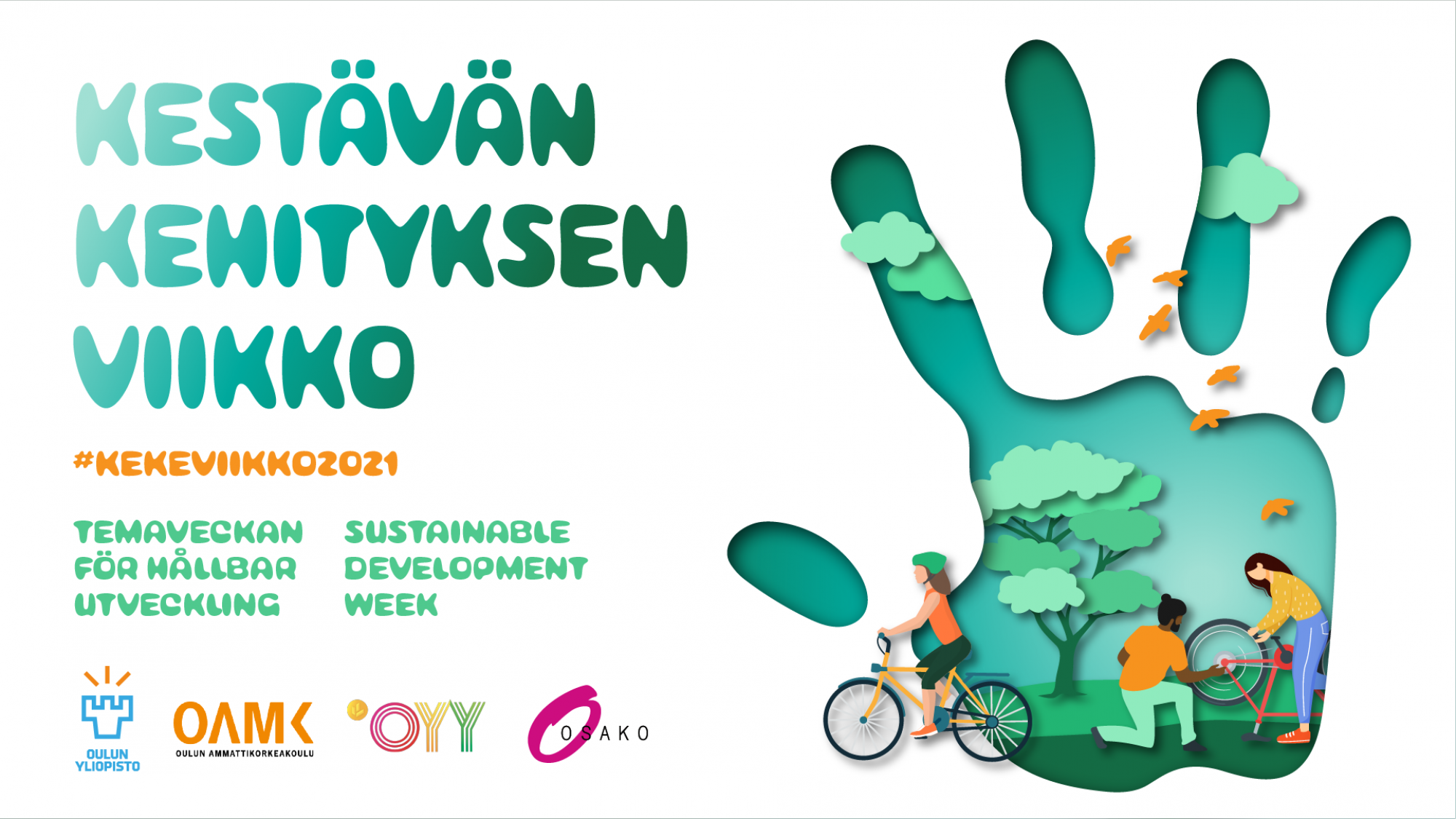 The University of Oulu, Oulu University of Applied Sciences, the Student Union of the University of Oulu and the student body OSAKO organize the Sustainable Development Week in cooperation. The theme of the week, sustainable actions, is described by a drawing of a green palm, inside of which there are people who are repairing bikes and cycling.
